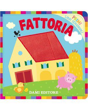 Libro sensoriale la fattoria DAMI EDITORE 72232 9788809866041 72232