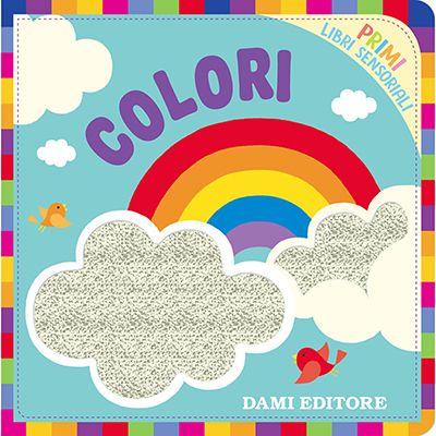 Colori. Primi libri sensoriali -  Dami Editore cod.72233W 9788809866058 72233W